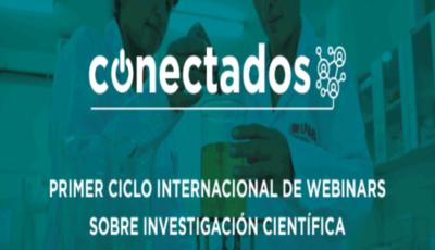 CONECTADOS: Primer ciclo internacional de Webinars  sobre investigación científica